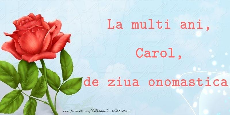 Felicitari de Ziua Numelui - La multi ani, de ziua onomastica! Carol