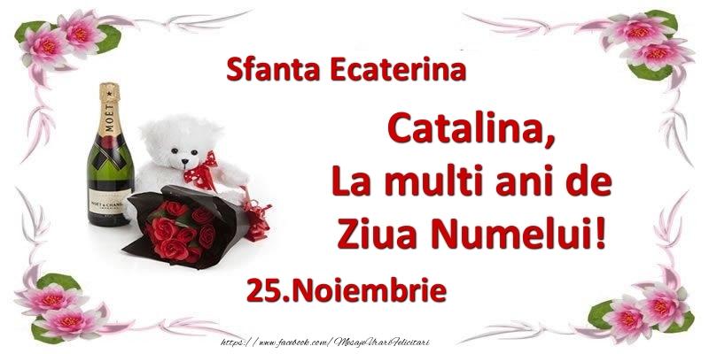Felicitari de Ziua Numelui - Catalina, la multi ani de ziua numelui! 25.Noiembrie Sfanta Ecaterina