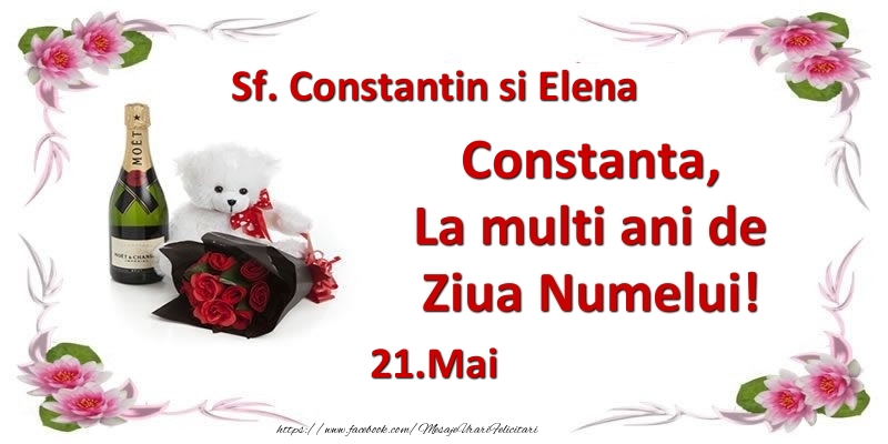 Felicitari de Ziua Numelui - Constanta, la multi ani de ziua numelui! 21.Mai Sf. Constantin si Elena