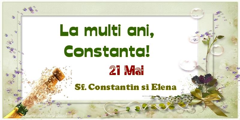 Felicitari de Ziua Numelui - La multi ani, Constanta! 21 Mai Sf. Constantin si Elena