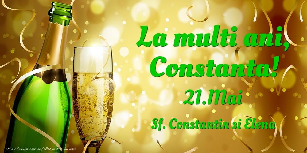 Felicitari de Ziua Numelui - La multi ani, Constanta! 21.Mai - Sf. Constantin si Elena