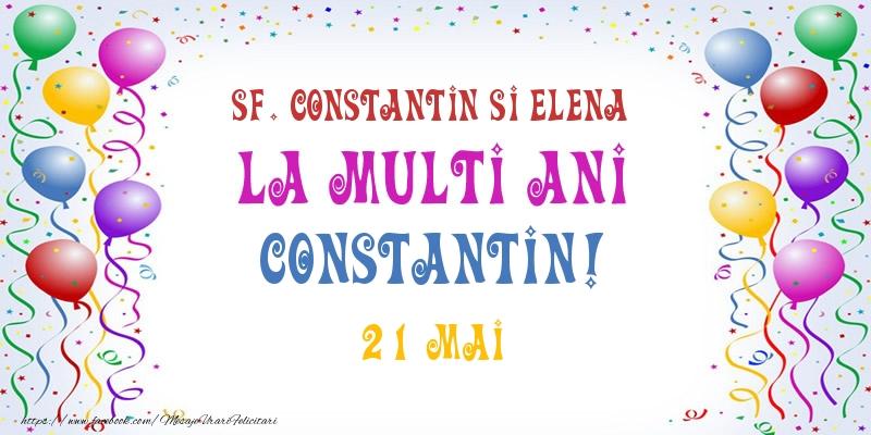 Felicitari de Ziua Numelui - La multi ani Constantin! 21 Mai