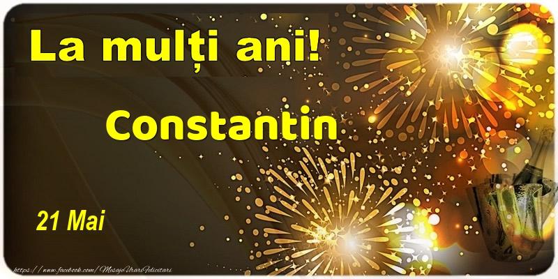 Felicitari de Ziua Numelui - La multi ani! Constantin - 21 Mai