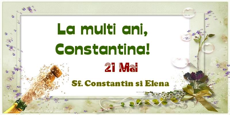Felicitari de Ziua Numelui - La multi ani, Constantina! 21 Mai Sf. Constantin si Elena