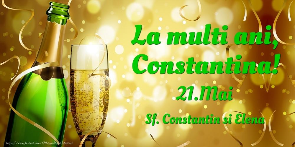 Felicitari de Ziua Numelui - La multi ani, Constantina! 21.Mai - Sf. Constantin si Elena