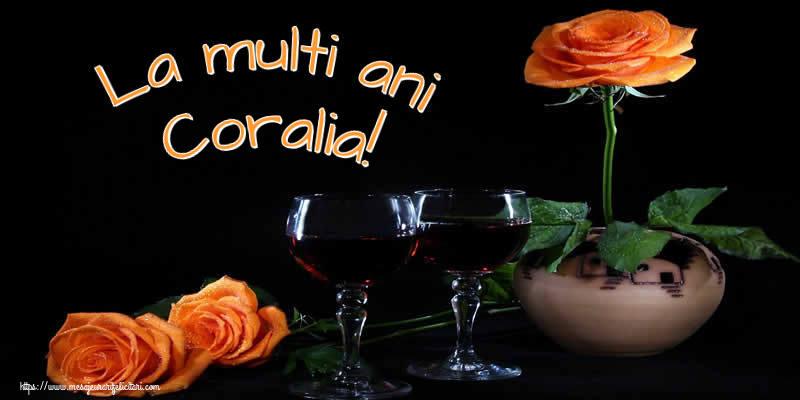 Felicitari de Ziua Numelui - La multi ani Coralia!
