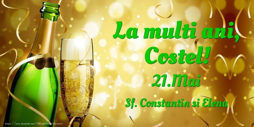 Felicitari de Ziua Numelui - La multi ani, Costel! 21.Mai - Sf. Constantin si Elena