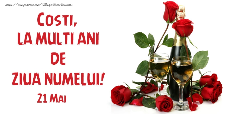 Felicitari de Ziua Numelui - Costi, la multi ani de ziua numelui! 21 Mai