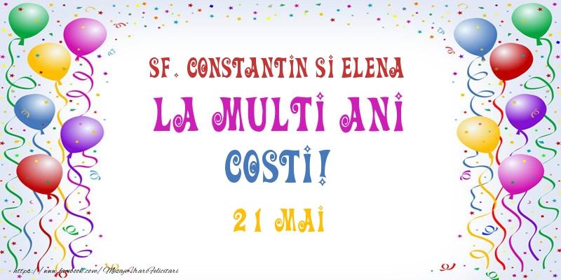 Felicitari de Ziua Numelui - La multi ani Costi! 21 Mai
