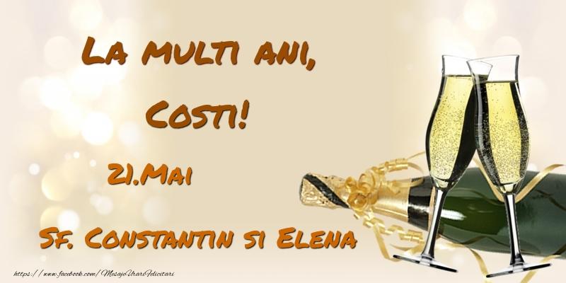 Felicitari de Ziua Numelui - La multi ani, Costi! 21.Mai - Sf. Constantin si Elena