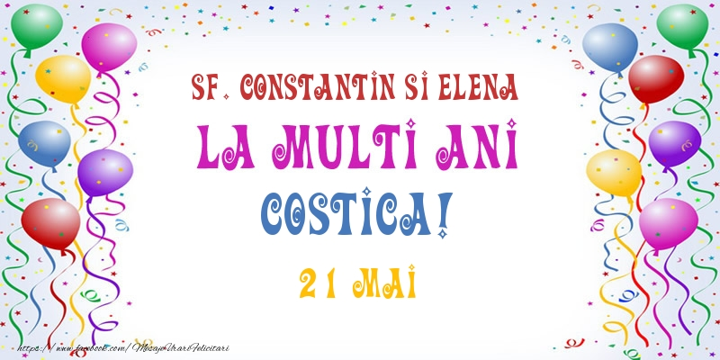 Felicitari de Ziua Numelui - La multi ani Costica! 21 Mai
