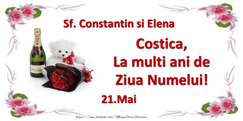 Felicitari de Ziua Numelui - Costica, la multi ani de ziua numelui! 21.Mai Sf. Constantin si Elena