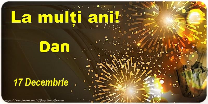 Felicitari de Ziua Numelui - La multi ani! Dan - 17 Decembrie