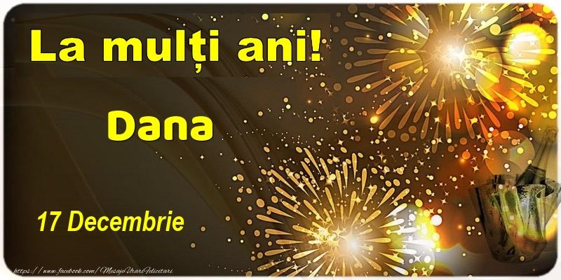 Felicitari de Ziua Numelui - La multi ani! Dana - 17 Decembrie
