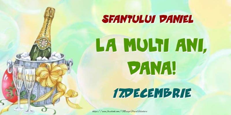 Felicitari de Ziua Numelui - Sfantului Daniel La multi ani, Dana! 17.Decembrie