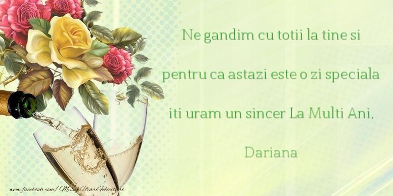 Felicitari de Ziua Numelui - Ne gandim cu totii la tine si pentru ca astazi este o zi speciala iti uram un sincer La Multi Ani, Dariana