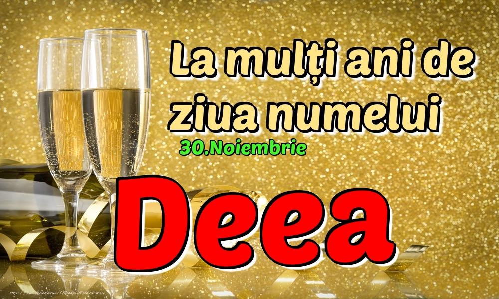 Felicitari de Ziua Numelui - 30.Noiembrie - La mulți ani de ziua numelui Deea!