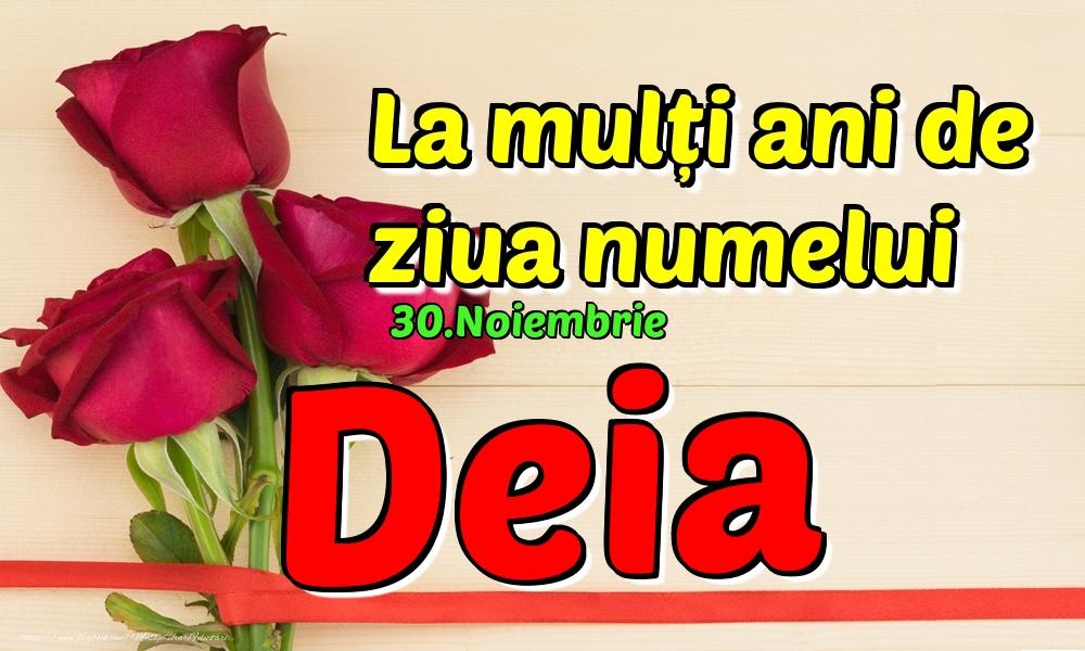 Felicitari de Ziua Numelui - 30.Noiembrie - La mulți ani de ziua numelui Deia!
