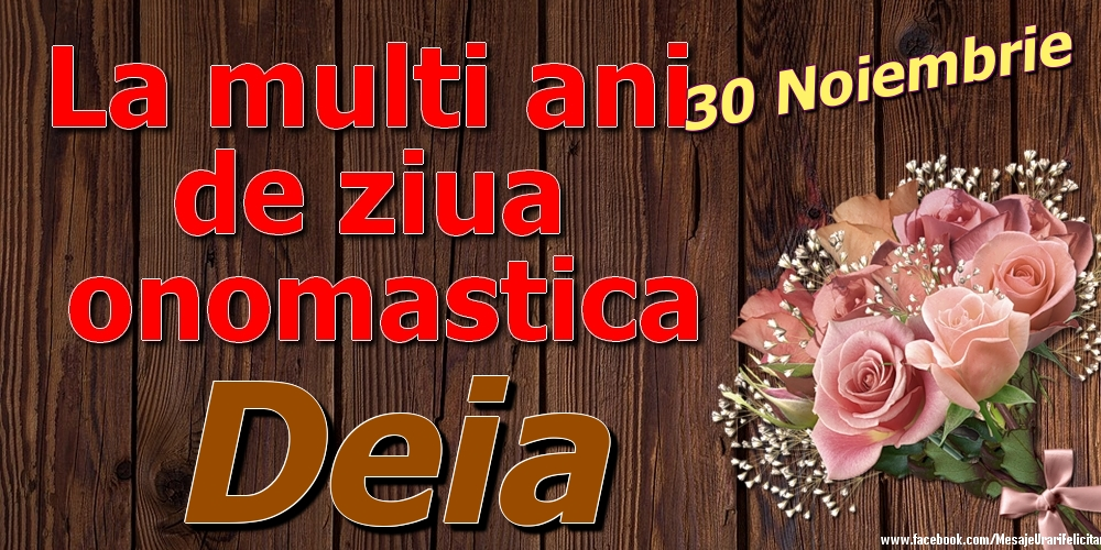 Felicitari de Ziua Numelui - 30 Noiembrie - La mulți ani de ziua onomastică Deia