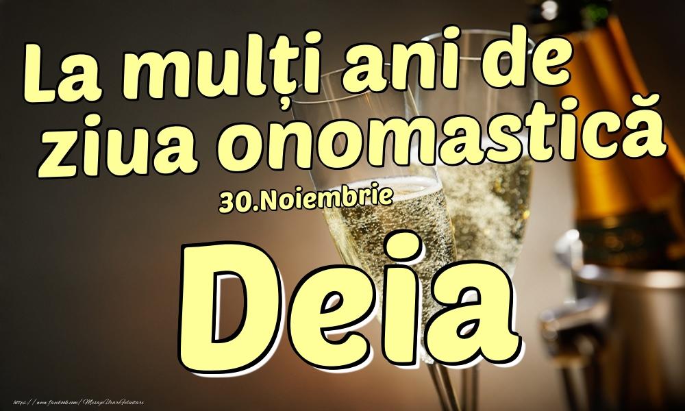Felicitari de Ziua Numelui - 30.Noiembrie - La mulți ani de ziua onomastică Deia!