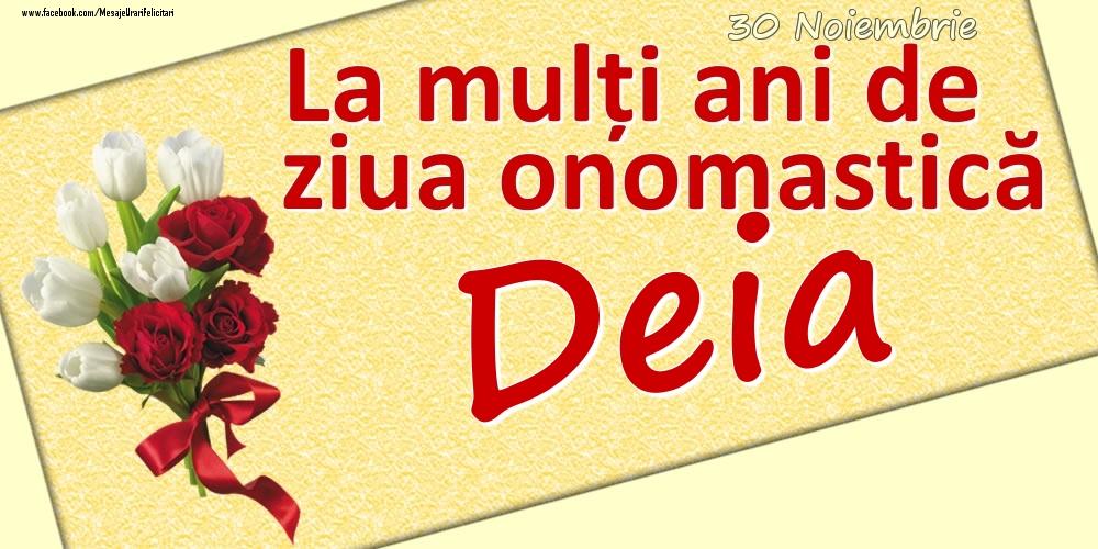 Felicitari de Ziua Numelui - 30 Noiembrie: La mulți ani de ziua onomastică Deia
