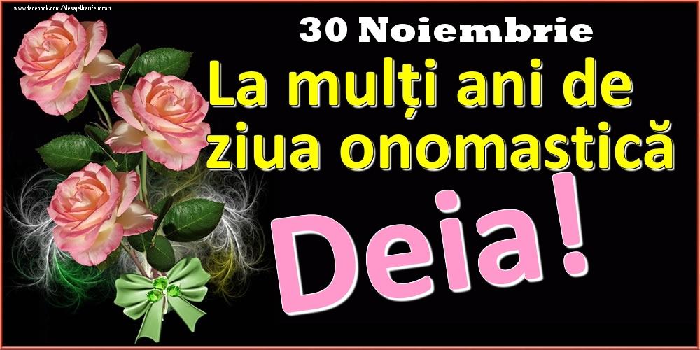 Felicitari de Ziua Numelui - La mulți ani de ziua onomastică Deia! - 30 Noiembrie