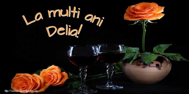 Felicitari de Ziua Numelui - La multi ani Delia!