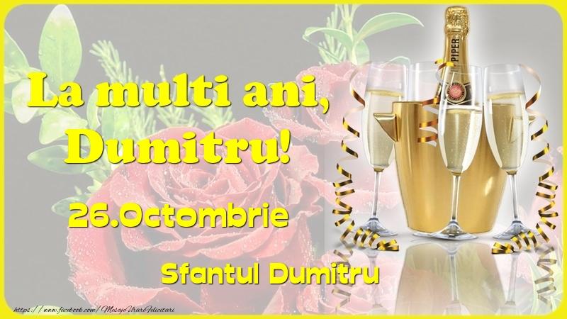 Felicitari de Ziua Numelui - La multi ani, Dumitru! 26.Octombrie - Sfantul Dumitru