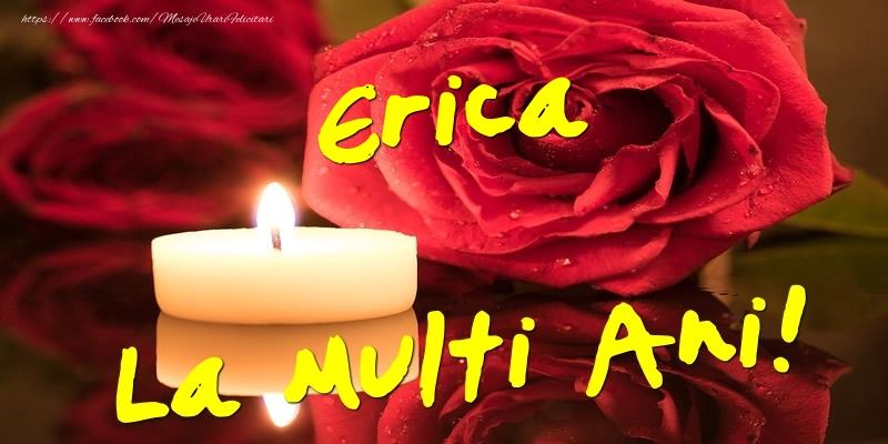 Felicitari de Ziua Numelui - Erica La Multi Ani!