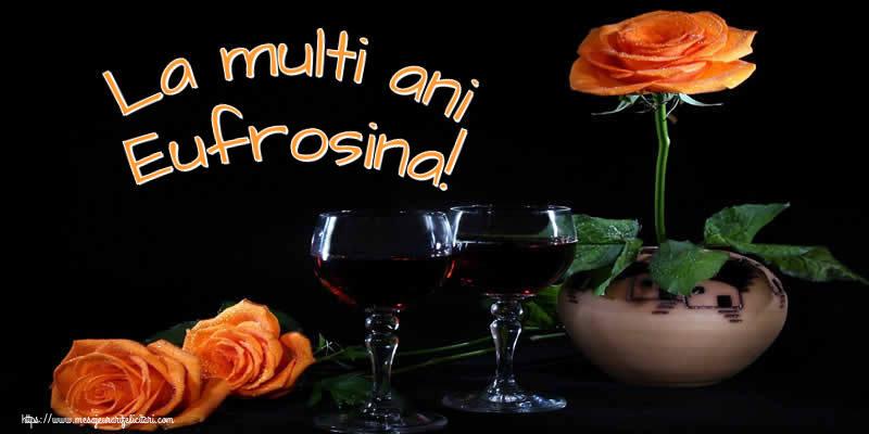 Felicitari de Ziua Numelui - La multi ani Eufrosina!