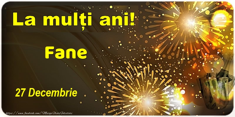 Felicitari de Ziua Numelui - La multi ani! Fane - 27 Decembrie