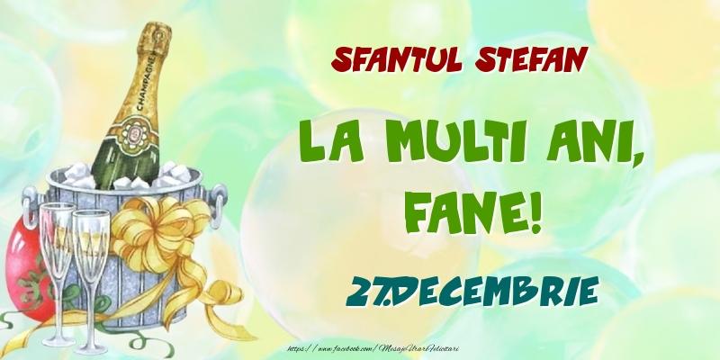 Felicitari de Ziua Numelui - Sfantul Stefan La multi ani, Fane! 27.Decembrie