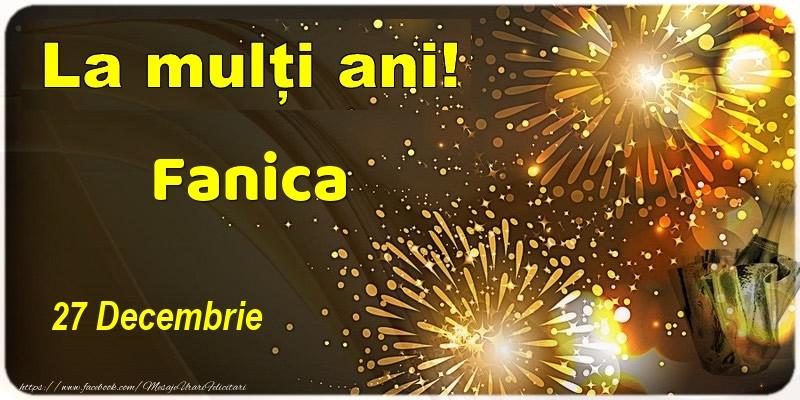 Felicitari de Ziua Numelui - La multi ani! Fanica - 27 Decembrie