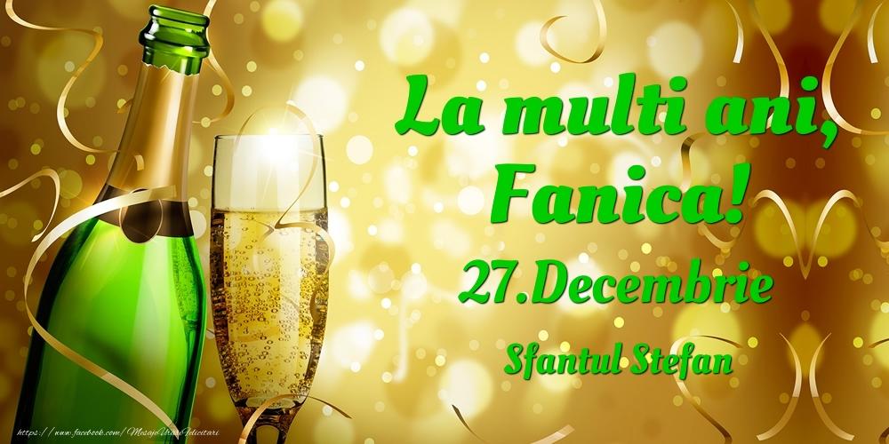 Felicitari de Ziua Numelui - La multi ani, Fanica! 27.Decembrie - Sfantul Stefan