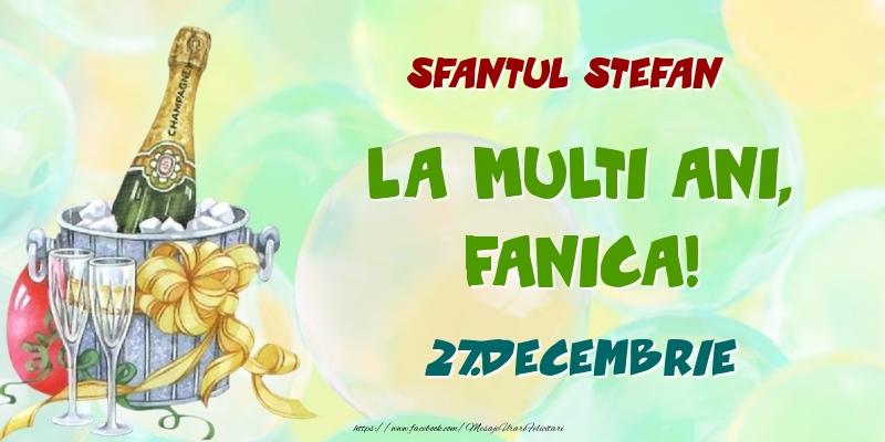 Felicitari de Ziua Numelui - Sfantul Stefan La multi ani, Fanica! 27.Decembrie