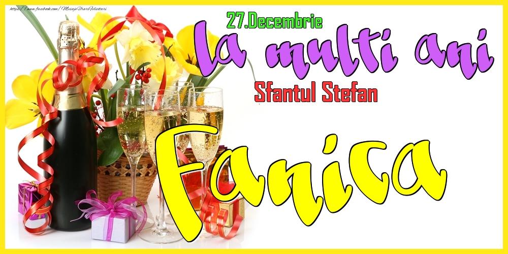 Felicitari de Ziua Numelui - 27.Decembrie - La mulți ani Fanica! - Sfantul Stefan