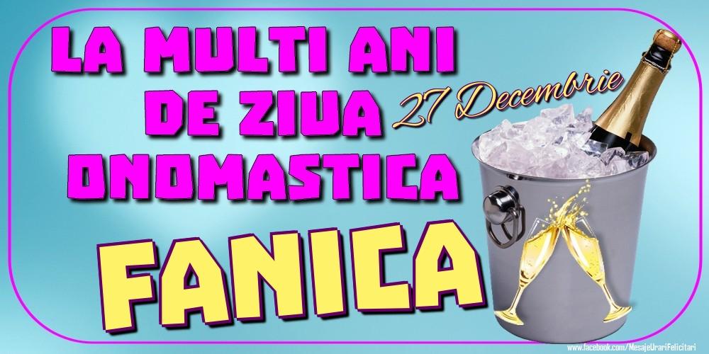 Felicitari de Ziua Numelui - 27 Decembrie - La mulți ani de ziua onomastică Fanica