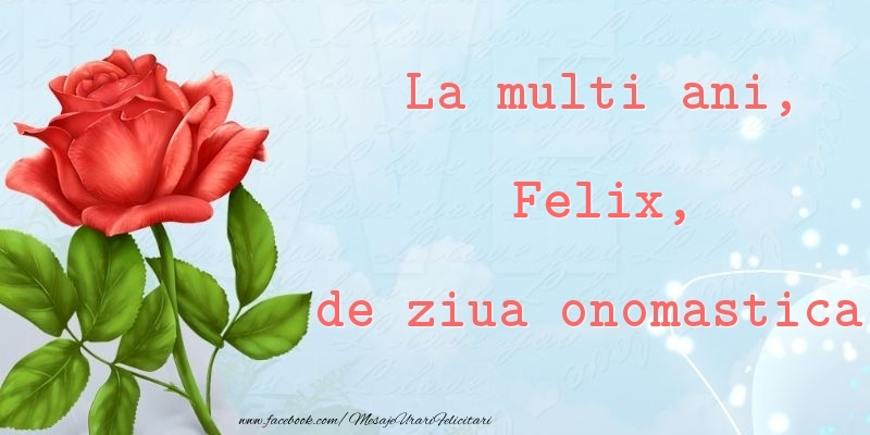 Felicitari de Ziua Numelui - La multi ani, de ziua onomastica! Felix