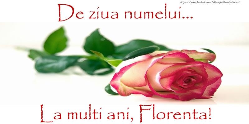 Felicitari de Ziua Numelui - De ziua numelui... La multi ani, Florenta!