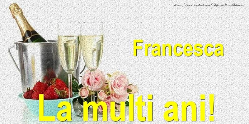 Felicitari de Ziua Numelui - Francesca La multi ani!