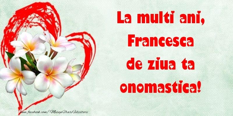 Felicitari de Ziua Numelui - La multi ani, de ziua ta onomastica! Francesca