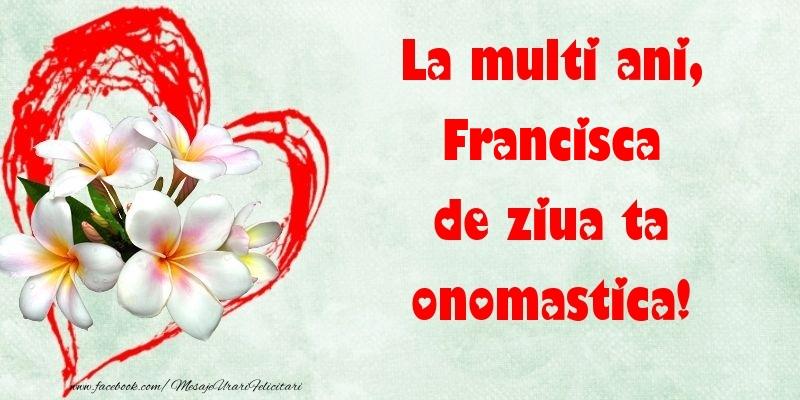 Felicitari de Ziua Numelui - La multi ani, de ziua ta onomastica! Francisca
