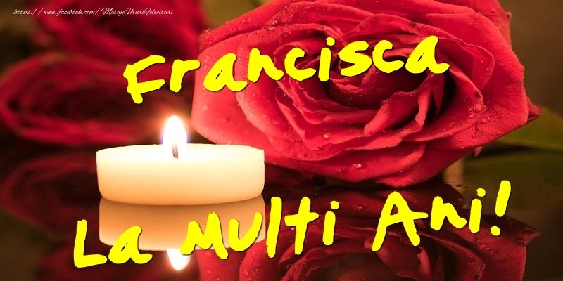 Felicitari de Ziua Numelui - Francisca La Multi Ani!