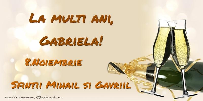 Felicitari de Ziua Numelui - La multi ani, Gabriela! 8.Noiembrie - Sfintii Mihail si Gavriil