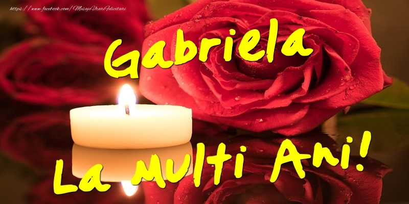 Felicitari de Ziua Numelui - Gabriela La Multi Ani!