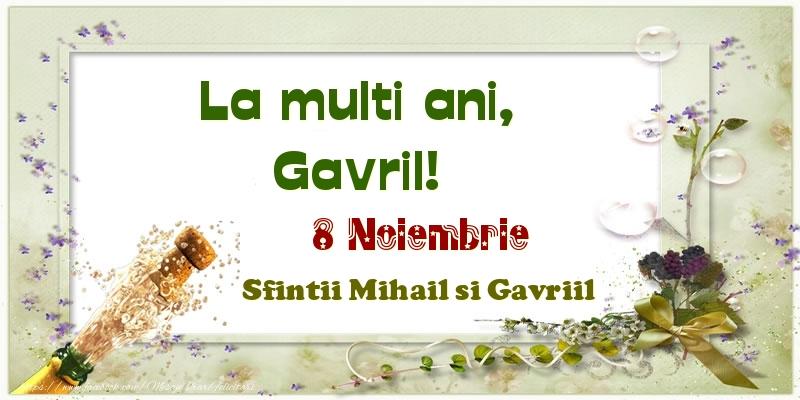 Felicitari de Ziua Numelui - La multi ani, Gavril! 8 Noiembrie Sfintii Mihail si Gavriil