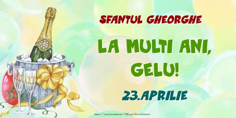 Felicitari de Ziua Numelui - Sfantul Gheorghe La multi ani, Gelu! 23.Aprilie
