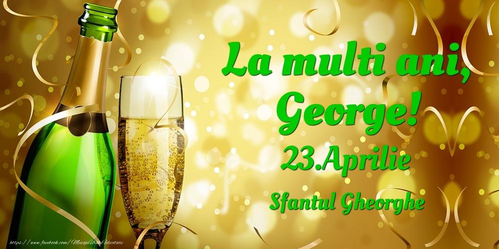 Felicitari de Ziua Numelui - La multi ani, George! 23.Aprilie - Sfantul Gheorghe