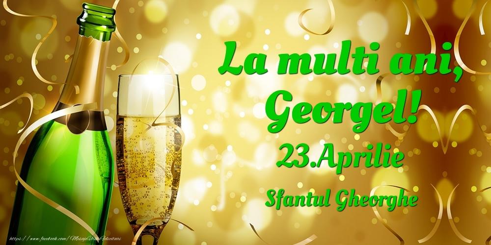 Felicitari de Ziua Numelui - La multi ani, Georgel! 23.Aprilie - Sfantul Gheorghe