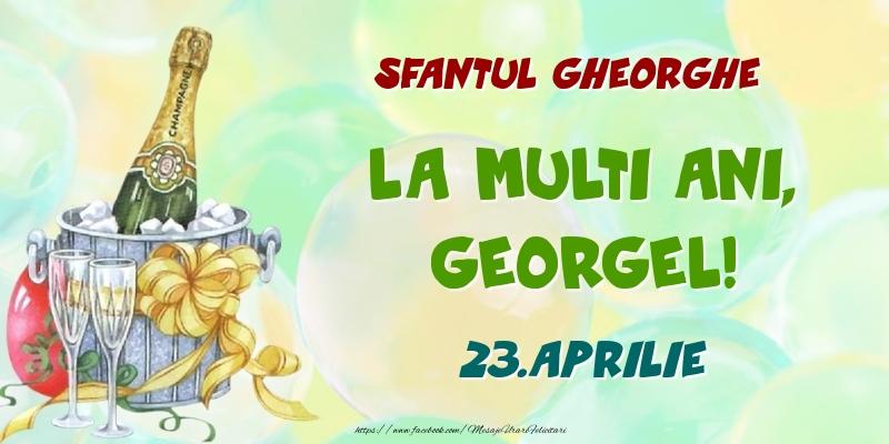 Felicitari de Ziua Numelui - Sfantul Gheorghe La multi ani, Georgel! 23.Aprilie